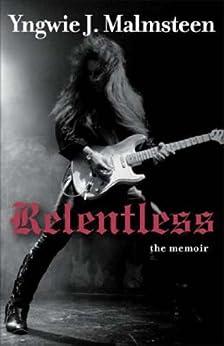 Relentless: The Memoir von [Malmsteen, Yngwie J.]