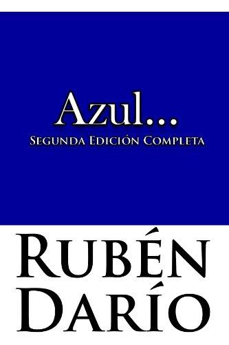 Azul... Segunda Edicion (Ilustrado) por Rubén Darío