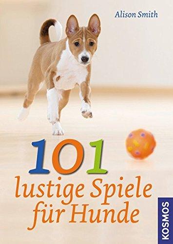 101 lustige Spiele für Hunde