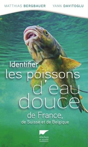 Identifier les poissons d'eau douce de France, de Suisse et de Belgique