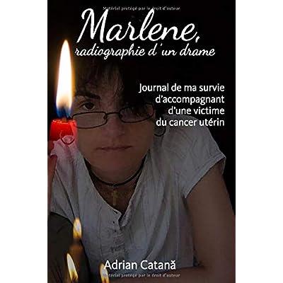 Marlene, radiographie d'un drame: Journal de ma survie d'accompagnant d'une victime du cancer utérin