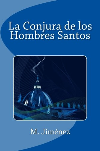 La Conjura de los Hombres Santos por M Jimenez