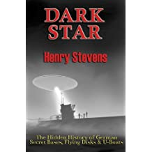 Dark Star: The Hidden History of German Secret Bases, Flying Disks & U-Boats