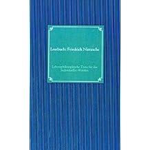 Lesebuch: Friedrich Nietzsche: Lebensphilosophische Texte für das Individueller-Werden