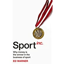 Sport Inc.: Why the Money Behind Sport is Worth More Than You Think