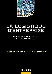 La logistique d'entreprise : Vers un management plus compétitif