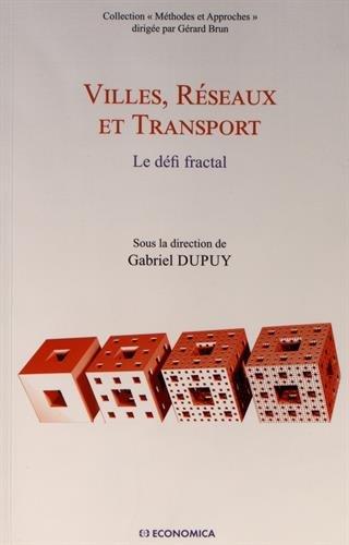 Villes, réseaux et transport : Le défi fractal