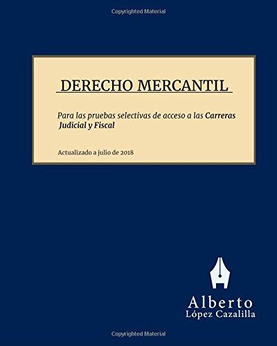Derecho Mercantil: Temas para la preparación de las pruebas de acceso a las Carreras Judicial y Fiscal por Alberto López Cazalilla