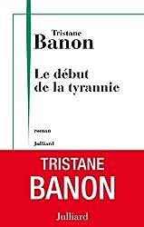Le Début de la tyrannie (French Edition)