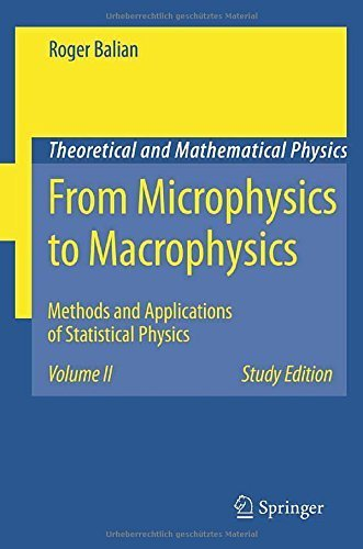 From Microphysics to Macrophysics: Methods and Applications of Statistical Physics. Volume II (Theoretical and Mathematical Physics) by Balian, Roger (2006) Paperback