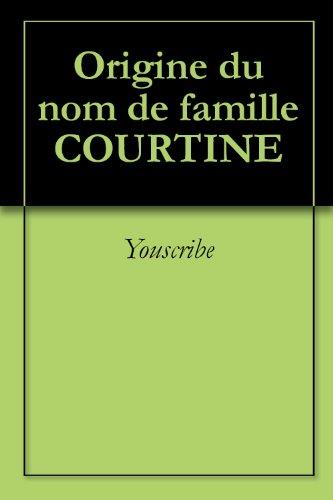 Livres Origine du nom de famille COURTINE (Oeuvres courtes) pdf epub