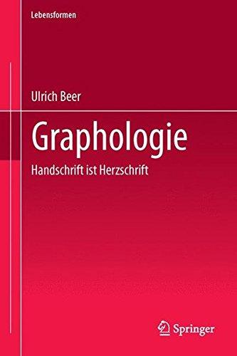 Graphologie: Handschrift ist Herzschrift (Lebensformen, Band 1)
