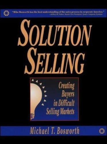 solution-selling-creating-buyers-in-difficult-selling-markets-marketing-sales-advertising-promotion