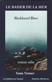 Le baiser de la mer (BLACK TRELOUZIC) par [Venner, Yann]