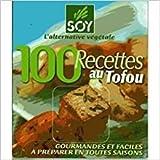 Telecharger Livres 100 RECETTES AU TOFU GOURMANDES ET FACILES A PREPARER EN TOUTES SAISONS (PDF,EPUB,MOBI) gratuits en Francaise