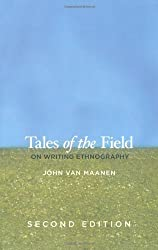 Tales of the Field: On Writing Ethnography, Second Edition (Chicago Guides to Writing, Editing, and Publishing) 2nd by Van Maanen, John (2011) Paperback