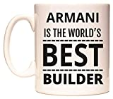 ARMANI IS THE WORLD'S BEST BUILDER Tazza di WeDoMugs