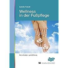 Wellness in der Fußpflege: Kleine Zusätze - große Wirkung