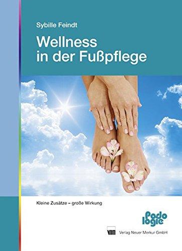 Preisvergleich Produktbild Wellness in der Fußpflege: Kleine Zusätze - große Wirkung