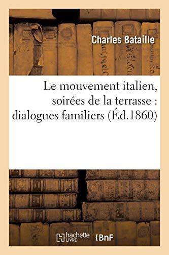 Le Mouvement Italien, Victor-Emmanuel Et Garibaldi: Soirées de la Terrasse: Dialogues Familiers (Litterature) - Land Terrasse