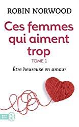 Ces Femmes Qui Aiment Trop 1 by Robin Norwood (2003-09-15)