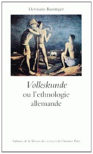 Volkskunde ou l'ethnologie allemande. De la recherche sur l'Antiquité à l'analyse culturelle