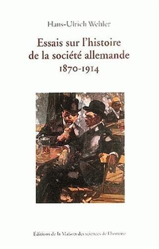 Essais sur l'histoire de la société allemande 1870-1914