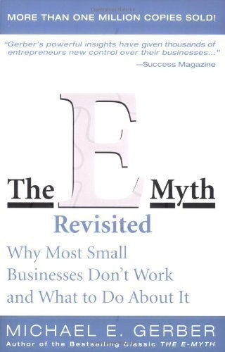 The E-Myth Revisited: Why Most Small Businesses Don't Work and What to Do About It 2nd (second) Edition by Gerber, Michael E. published by HarperCollins (1900)