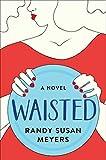 Waisted: A Novel (English Edition)