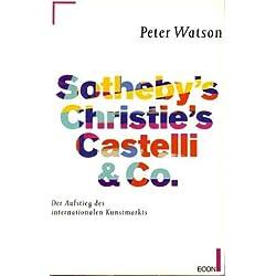 Sotheby's, Christie's, Castelli und Co. Der Aufstieg des internationalen Kunstmarkts
