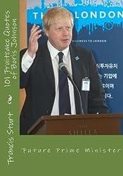 [(101 Fruitcake Quotes of Boris Johnson: Future Prime Minister)] [Author: Francis Reuben Sturt] published on (October, 2014)