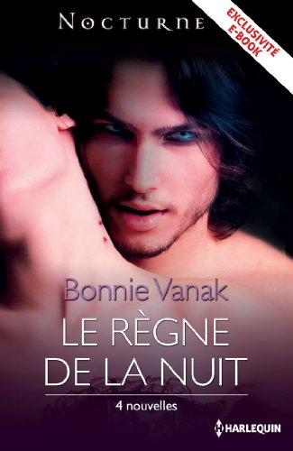 Le règne de la nuit : Recueil de 4 nouvelles (Nocturne) par Bonnie Vanak