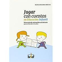 Jugar Con Cuentos En Educación Infantil. Para Niños De 0-6 Años (Experiencias Didácticas)