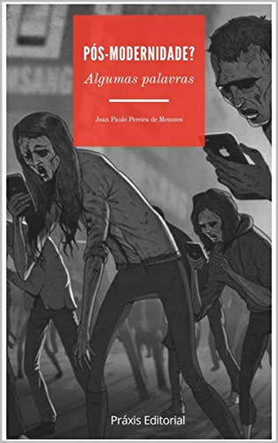Pós-modernidade?: algumas palavras (Portuguese Edition) por Jean Paulo Pereira de Menezes
