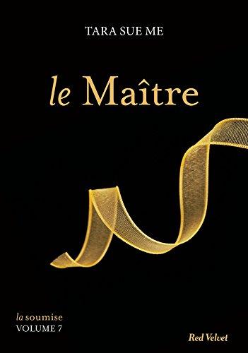 Le Maître - La soumise vol. 7 (Fiction - Red Velvet Poche)