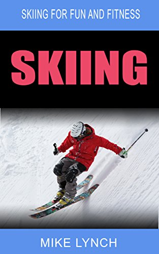 Skiing: Skiing for Fun and Fitness (English Edition) por Mike  Lynch