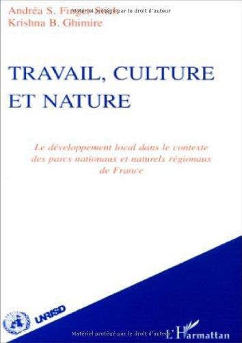 Travail, culture et nature. Le développement local dans le contexte des parcs nationaux et naturels régionaux de France