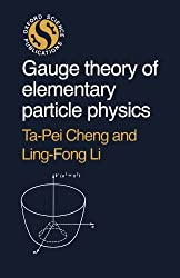 Gauge Theory of Elementary Particle Physics by Ta-Pei Cheng (1995-08-10)