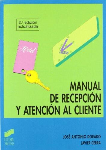 Manual de recepción y atención al cliente: FP, grado superior (Hostelería y turismo)