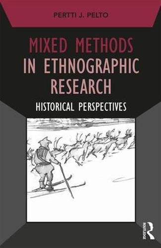 Mixed Methods in Ethnographic Research: Historical Perspectives (Developing Qualitative Inquiry)