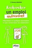 Rechercher un emploi autrement : Déterminer et appliquer exactement ce que recherchent les employeurs / F. Kimwesa Nsiangani   Nsiangani, Francine Kimwesa. Auteur