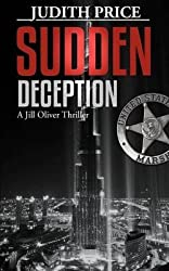 [(Sudden Deception : A Jill Oliver Thriller)] [By (author) Judith Price] published on (March, 2012)