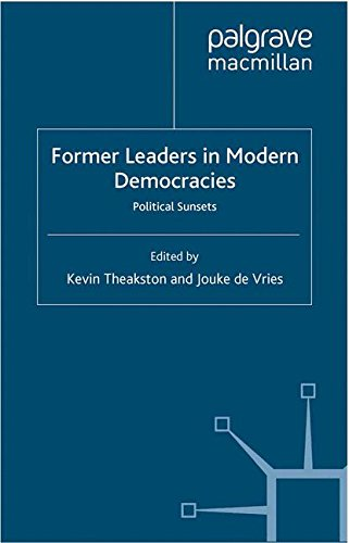 Former Leaders in Modern Democracies: Political Sunsets (Palgrave Studies in Political Leadership)