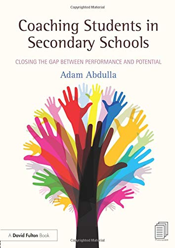 Coaching Students in Secondary Schools: Closing the Gap between Performance and Potential