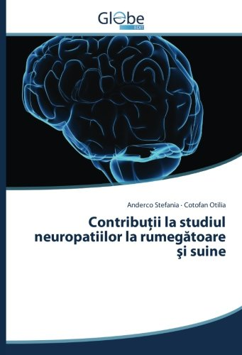 Contributii la studiul neuropatiilor la rumegatoare si suine por Anderco Stefania