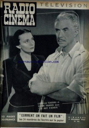 RADIO CINEMA TELEVISION [No 46] du 03/12/1950 - L. TCHERINA ET V. FRANCEN DAN LA NUIT S'ACHEVE - LES 24 MANIERES D'ECRIRE UN FILM SUR LE PAPIER. par Collectif