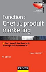 Fonction : chef de produit marketing - 6e éd.