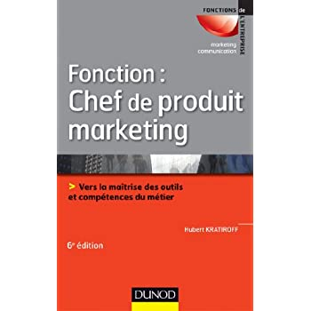 Fonction : chef de produit marketing - 6e éd.