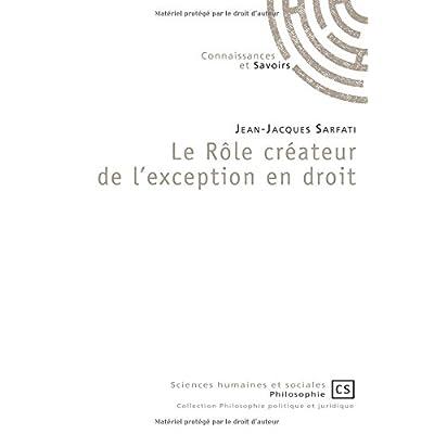 Le rôle créateur de l'exception en droit