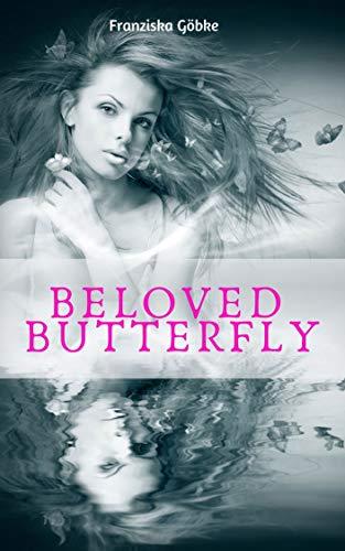 Beloved Butterfly von [Göbke, Franziska]